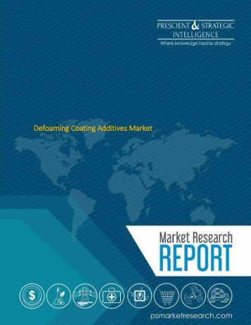 Defoaming Coating Additives Market Report Provides Manufacturers, Dealers, Consumers, Revenue, Regions and Forecast to 2023