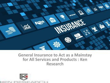 US Insurance Market Research Report, Insurance Industry in US, General Insurance Companies In US : Ken Research