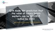 QYR made the prediction that the value of luxury hotels markets can be $222815 million by 2023