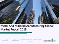 Metal And Mineral Manufacturing Global Market Report 2018 sample