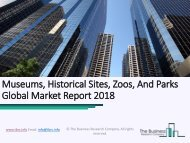 Museums, Historical Sites, Zoos, And Parks Global Market Report 2018
