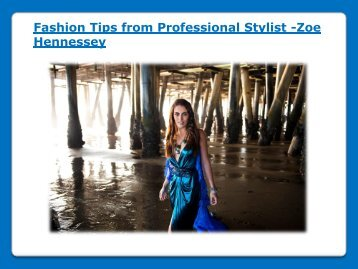Fashion Tips from Professional Stylist -Zoe Hennessey