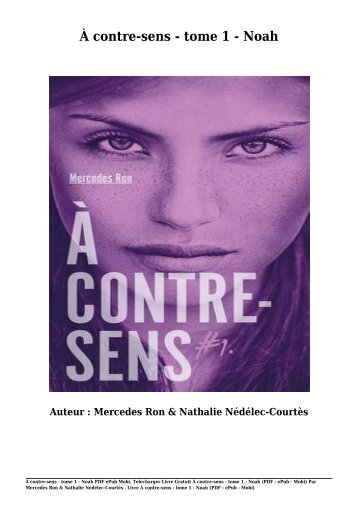 Telecharger Livre Gratuit À contre-sens - tome 1 - Noah (PDF - ePub - Mobi) Par Mercedes Ron & Nathalie Nédélec-Courtès