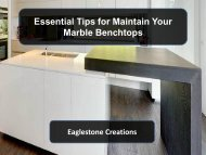 Essential Tips for Maintain Your Marble Benchtops - Eaglestone Creations