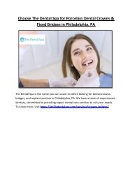 Choose The Dental Spa for Porcelain Dental Crowns & Fixed Bridges in Philadelphia, PA