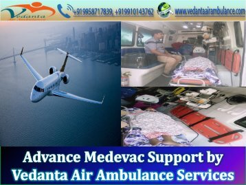 Fabulous Medevac Life-Support by Vedanta Air Ambulance Service in Ranchi and Guwahati