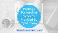 Package Forwarding Services Provided By myGermany
