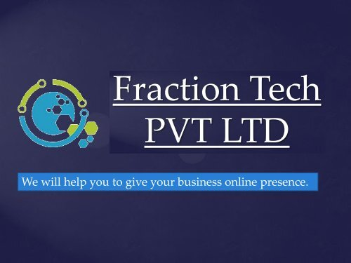 Website, software, cloud and mobile application design & development company in India at Fraction Tech