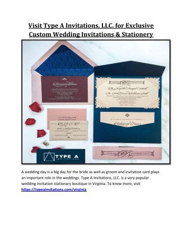 Visit Type A Invitations, LLC. for Exclusive Custom Wedding Invitations and Stationery