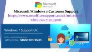 Microsoft Windows 7 Support Number 0800-014-8024  Microsoft Windows 7 Support UK