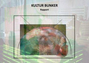 KULTUR BUNKER Rapport