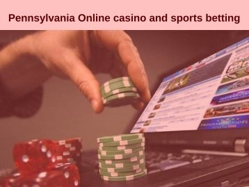 Pennsylvania Online casino and sports betting