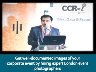 Get welldocumented images of your corporate event by hiring expert London event photographers