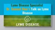 Lyme Disease Specialist, Dr. Samuel Shor's Talk on Lyme Disease