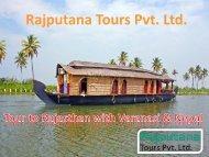 Tour to Rajasthan with Varanasi & Nepal with Rajputana Tours Pvt. Ltd.