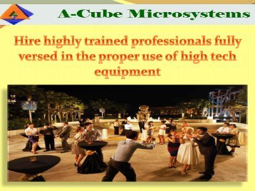 Hire highly trained professionals fully versed in the proper use of high tech equipment