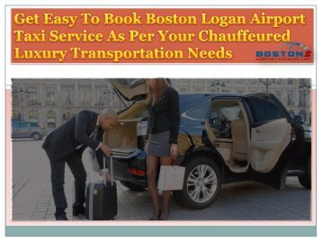 Get Easy To Book Boston Logan Airport Taxi Service As Per Your Chauffeured Luxury Transportation Needs-converted