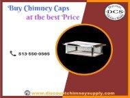 Buy Chimney Caps from Discount Chimney Supply Inc. - Loveland, USA