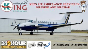 Take King Air Ambulance in Siliguri and Silchar with Giveaway Price Rate