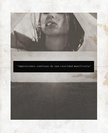 """""""Impresiones confusas de una realidad manifiesta"""""""