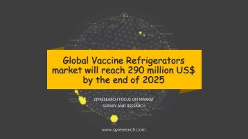 Global Vaccine Refrigerators market will reach 290 million US$ by the end of 2025