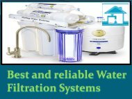 Best and reliable Water Filtration Systems