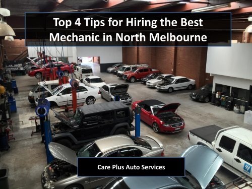 4 Tips for Hiring the Best Mechanic in North Melbourne