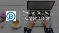 Grow your business with Online Business Organization