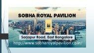 Sobha Royal Pavilion New Property By Sobha Limited
