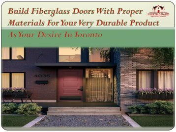 Build Fiberglass Doors With Proper Materials For Your Very Durable Product As Your Desire In Toronto-converted