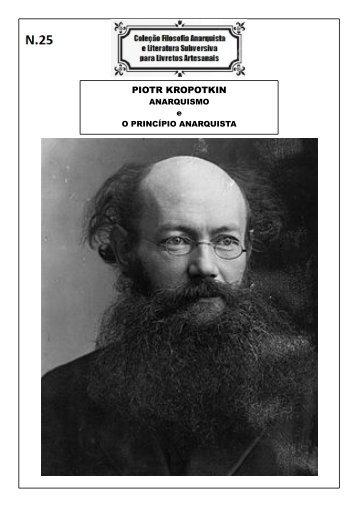 numero 25 - KROPOTKIN - I - Principio anarquista e II- anarquismo