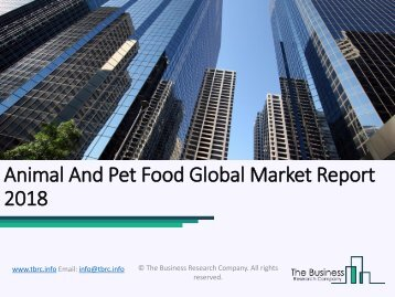 Animal And Pet Food Global Market Report 2018