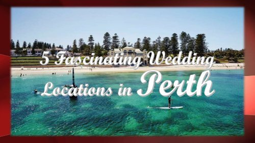 5 Fascinating Wedding Locations in Perth