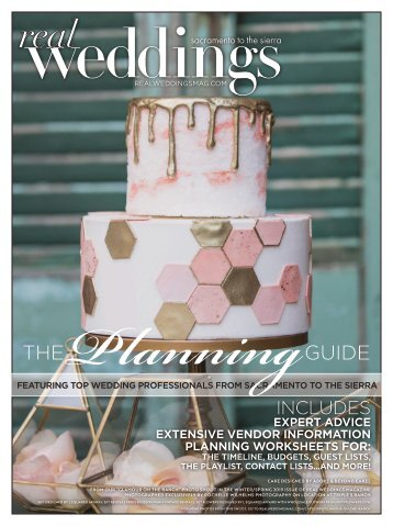 Real Weddings Magazine-The Planning Guide-2019 - Expert Advice, Guest Lists, Wedding TimeLine, Budgets and the Best Sacramento, Tahoe and Northern California Wedding Vendors!