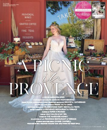 """Real Weddings Magazine's """"A Picnic in Provence"""" Styled Shoot - Winter/Spring 2019 - Featuring some of the Best Wedding Vendors in Sacramento, Tahoe and throughout Northern California!"""