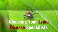 Important Aspects To Consider When Choosing Lyme Disease Specialist
