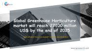 Global Greenhouse Horticulture market will reach 27100 million US$ by the end of 2025