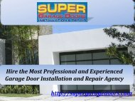 Hire the Most Professional and Experienced Garage Door Installation and Repair Agency