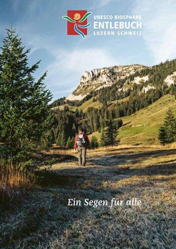 «Ein Segen für alle» – UNESCO Biosphäre Entlebuch – Broschüre 2018