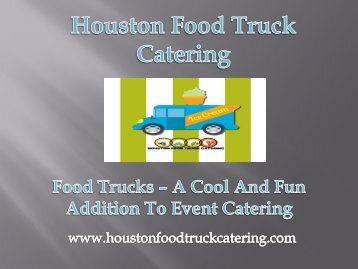 Food Trucks – A Cool and Fun Addition to Event Catering