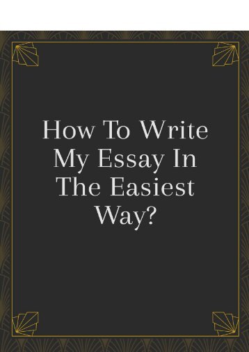 How To Write My Essay In The Easiest Way?