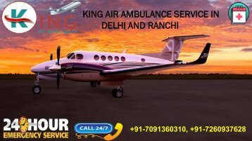 Get Effective and Giveaway King Air Ambulance Service in Delhi and Ranchi