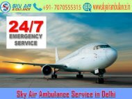 Pick Sky Air Ambulance Service in Delhi with Medical Expert