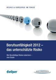 Berufsunfähigkeit 2012 – das unterschätzte Risiko - Gothaer ...