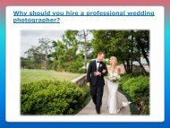 Why should you hire a professional wedding photographer
