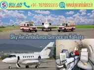 Pick Sky Air Ambulance with Medical Staff in Kolkata