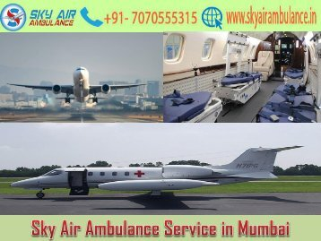 Avail Sky Air Ambulance in Mumbai with MD Doctor's Facility