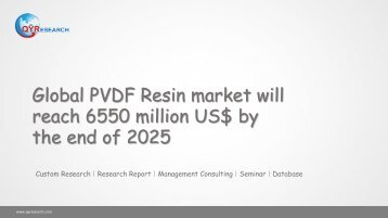 Global PVDF Resin market will reach 6550 million US$ by the end of 2025