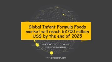 Global Infant Formula Foods market will reach 62700 million US$ by the end of 2025