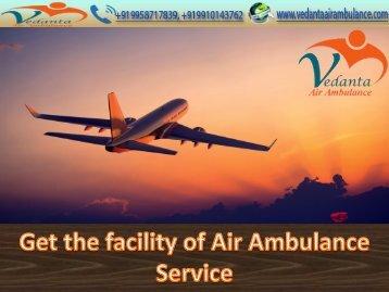 Vedanta Air Ambulance Service in Kolkata and Guwahati